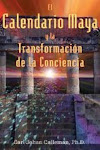 """""""El calendario Maya y la transformación de la conciencia""""."""