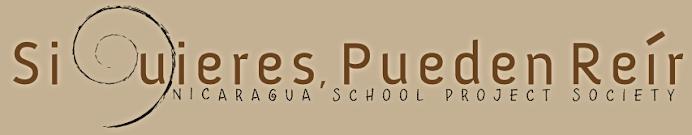 Si Quieres Pueden Reir - Nicaragua School Project Society