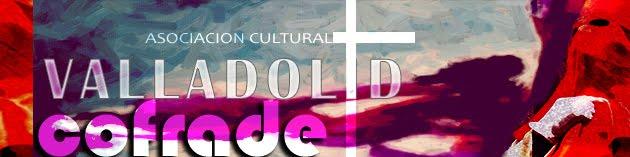 Asociación Cultural VALLADOLID COFRADE