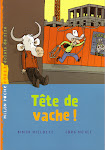 Tte de vache ! Mon roman jeunesse (criture). Comment accepter la tte qu&#39;on a.