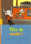 Tête de vache ! Mon roman jeunesse (écriture). Comment accepter la tête qu'on a.