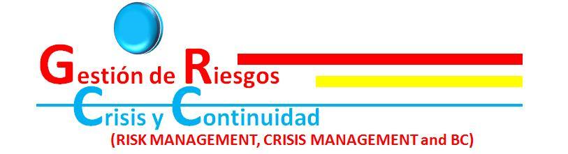 Gestion de Riesgos, Resiliencia, Crisis y Continuidad