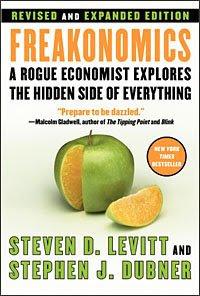 Freakonomics Steven D. Levitt Stephen J. Dubner