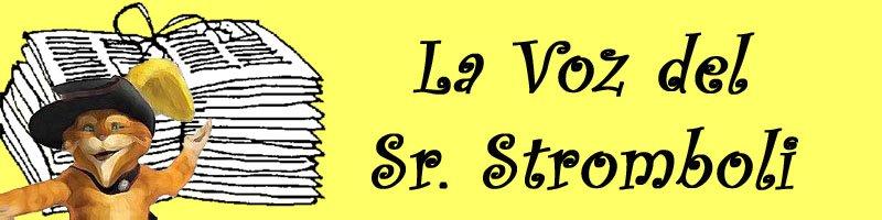 La voz del Sr. Stromboli