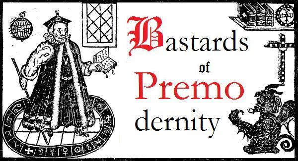 Bastards of Premodernity