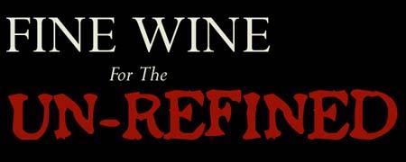 Fine Wine, For The Unrefined