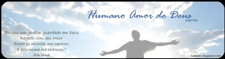 Humano amor de Deus -  KAKPHN