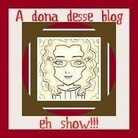 [a_dona_desse+blog+é+show]