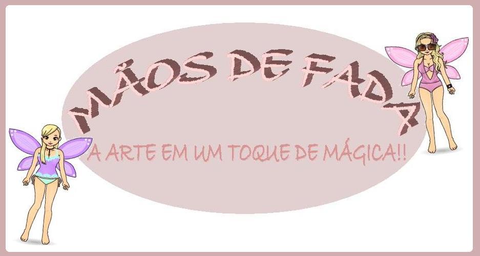 MÃOS DE FADA