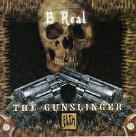 B Real The Gunslinger
