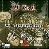 B Real Gunslinger Pt 2 Fist Full of Dollars