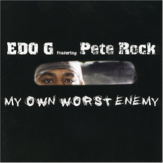 Edo G Pete Rock My Own Worst Enemy