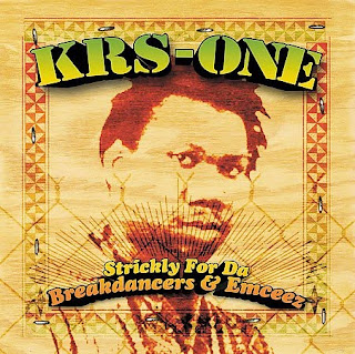 KRS-One Strictly For Da Breakdancers & Emceez