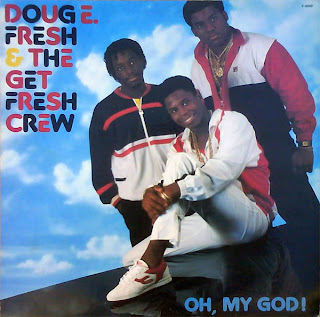 Doug E Fresh Get Fresh Crew Oh My God