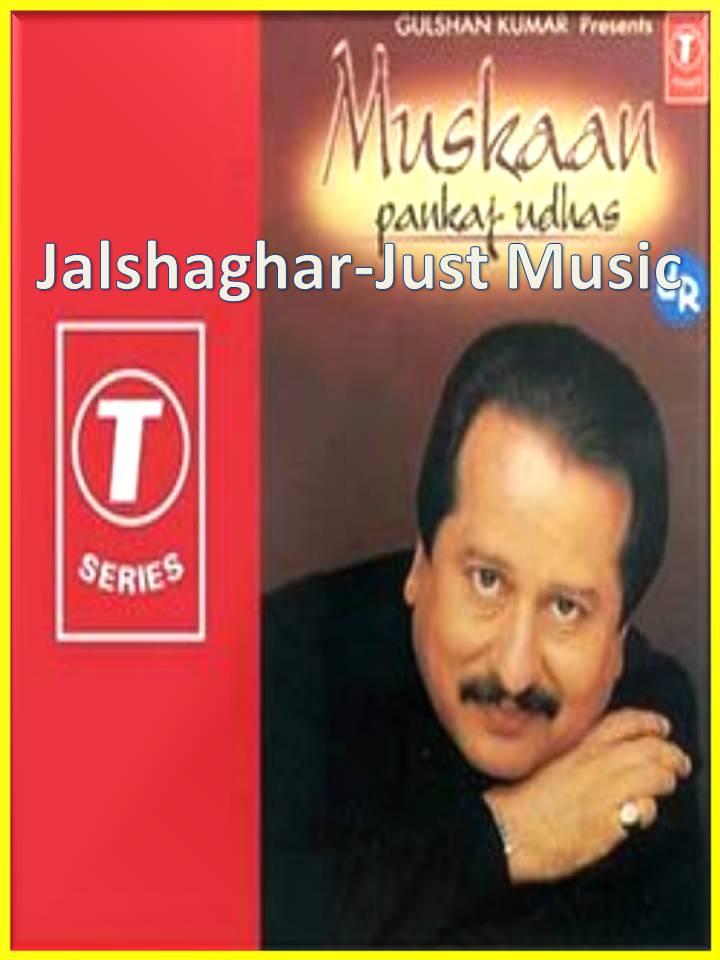 Muskaan By Pankaj Udhas Free Mp3 Download ~ Jalshaghar ...