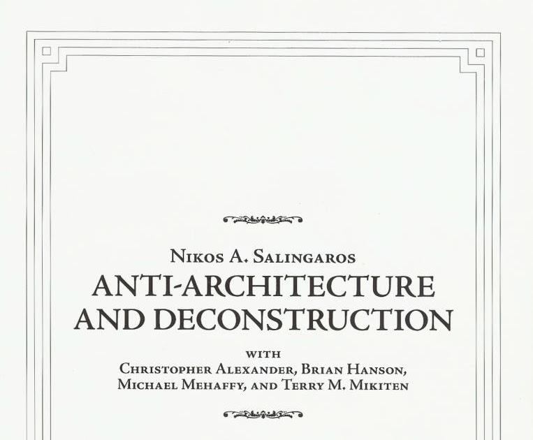 Architecture Urbanism Anti And Deconstruction Nikos A Salingaros