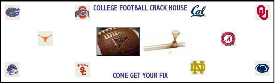 College Football Crack Heads Live Here   :::   Come Get YOUR Fix