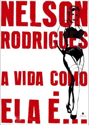 Livro A Vida Como Ela É (Nelson Rodrigues)