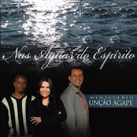 Ministério Unção Ágape - Nas Águas do Espírito 2008