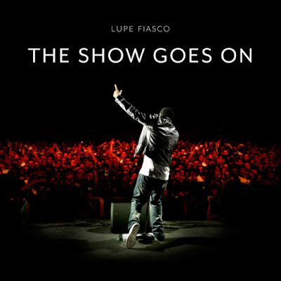 Lupe Fiasco - The Shows Goes On
