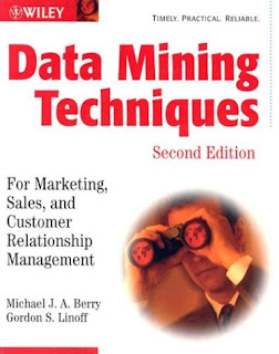 Data Mining Techniques : For Marketing, Sales, and Customer Relationship Management, 2nd Edition