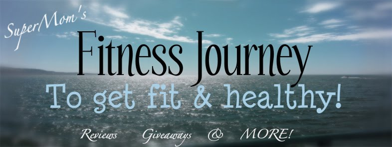 SuperMom's Fitness Journey, Reviews & Giveaways