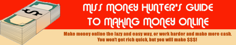 Miss Money Hunter's Guide to Making Money Online