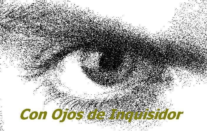 Con Ojos de Inquisidor