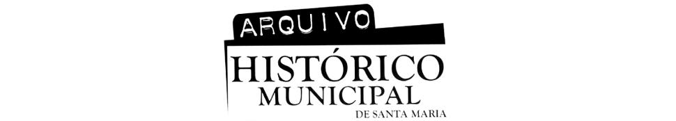 Arquivo Histórico Municipal de Santa Maria