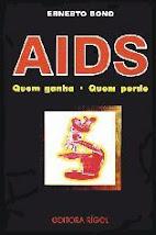 Aids, quem ganha, quem perde (Uma Historia Mal Contada)