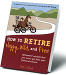 <i><b>How to Retire Happy, Wild, and Free</b></i> - Over 150,000 Copies Sold