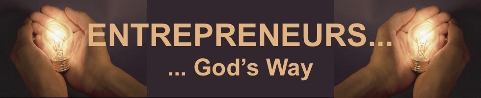 Entrepreneurs... God's Way