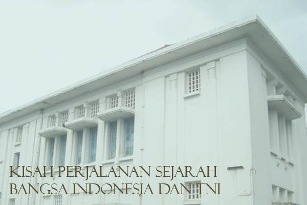 Kisah Perjalanan Bangsa Indonesia dan TNI