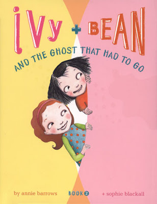 Hardcore Literature: Ivy and Bean and the Ghost that Had to Go, ...