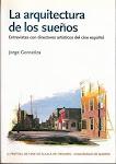 LA ARQUITECTURA DE LOS SUEÑOS. ENTREVISTAS CON DIRECTORES ARTÍSTICOS DEL CINE ESPAÑOL