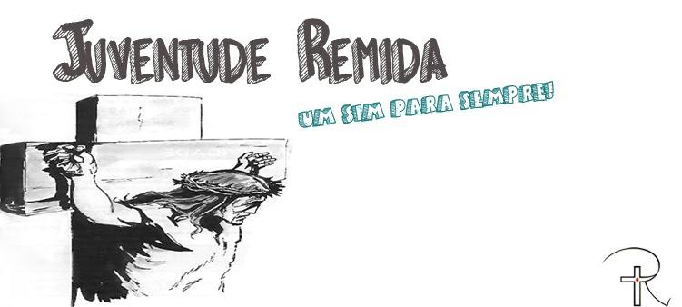 Juventude Remida - Um sim para sempre!