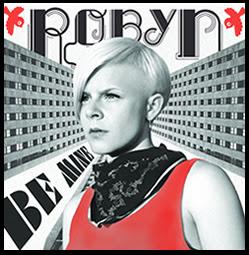 Robyn - Be Mine!