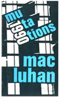 """MAC (SIC) LUHAN"" MUTATIONS"