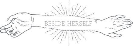 Beside Herself