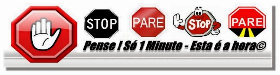 Stop Pense ! Só 1 Minuto - Esta é a hora©