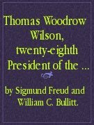 Facsímil Thomas Woodrow Wilson, Twenty-Eighth President of the United States: A Psychological Study