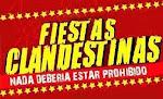 • Fiestas Clandestinas! •