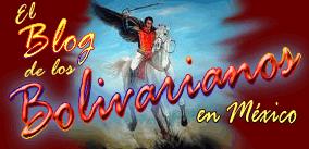 El Blog de los Bolivarianos en México