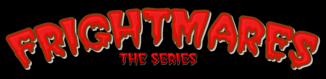 Frightmares the series