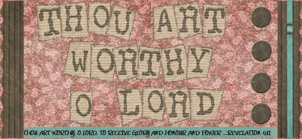 Thou Art Worthy, O LORD