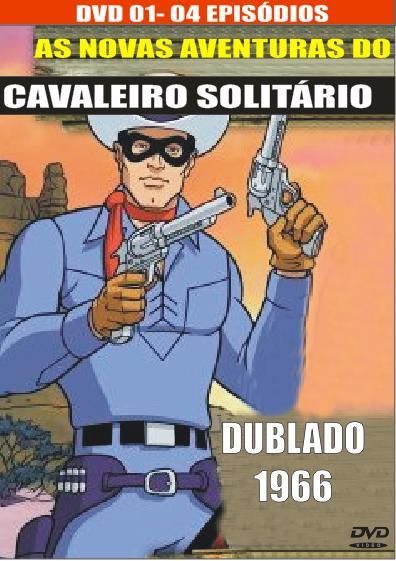 AS NOVAS AVENTURAS DO CAVALEIRO SOLITÁRIO