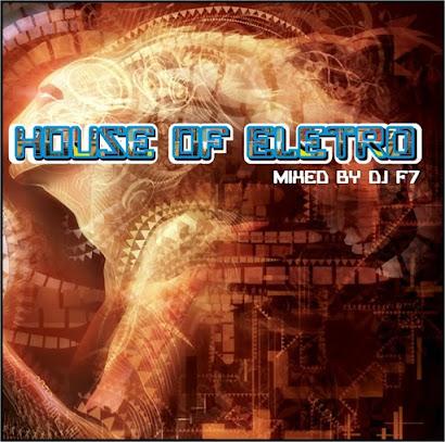 DJ F7 - HOUSE OF ELETRO (2009)