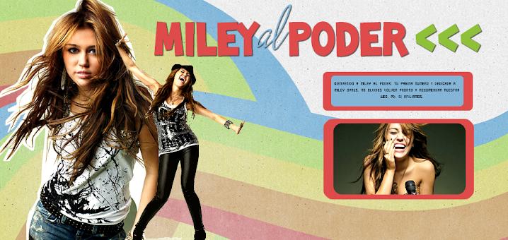Miley Al Poder