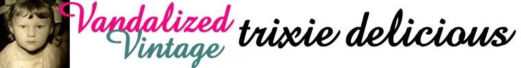 trixie delicious