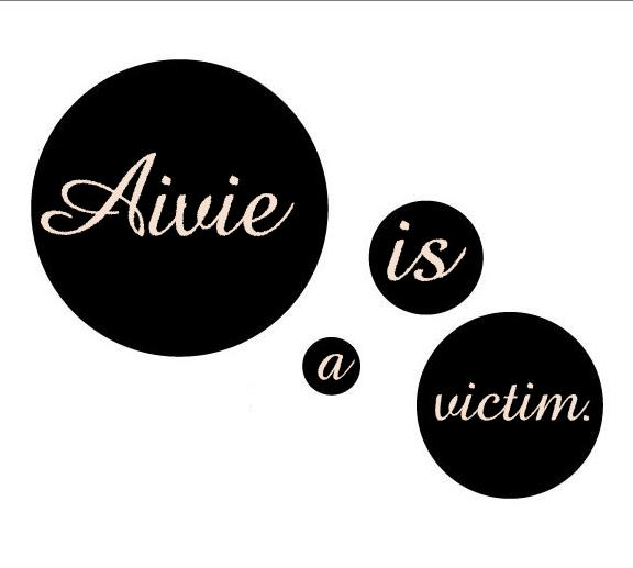 Aivie is a victim.